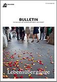 "Cover Bulletin zum Thema ""Lebensübergänge"""